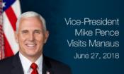 VP Pence visit manaus